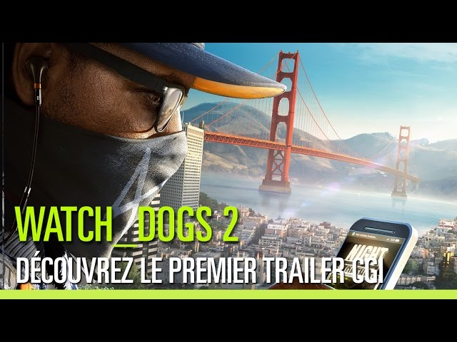Watch Dogs 2 – Le Trailer